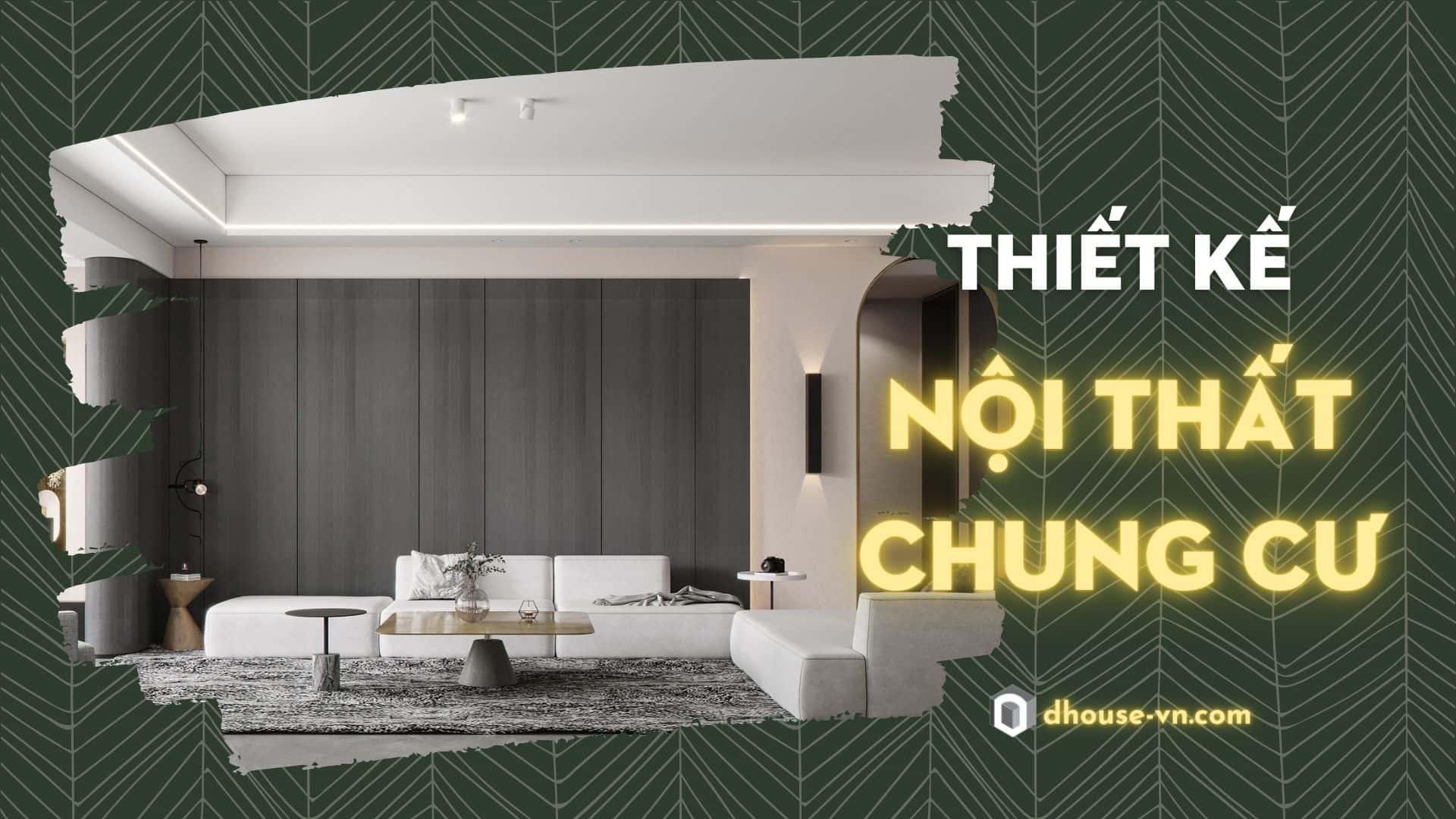 thiết kế nội thất chung cư | dhouse-vn.com