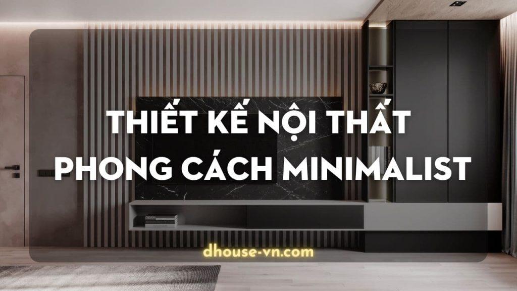 thietke noi that phong cach minimalist